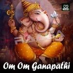 Om Om Ganapathi