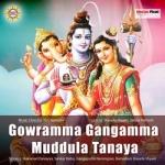 Gowramma Gangamma Muddula Tanaya