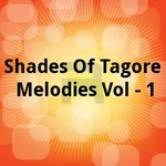 Shades Of Tagore Melodies Vol - 1