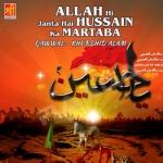 Allah Hi Janta Hai Hussain Ka Martaba