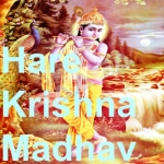 Hare Krishna Madhav