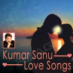 Kumar Sanu - Love Songs