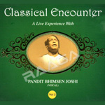 Classical Encounters - Pt.Bhimsen Joshi (Vol 2)