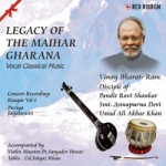 Legacy Of The Maihar Gharana - Vol 1