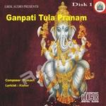Ganpati Tula Pranam - Vol 1