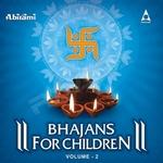 Bhajans For Children - Vol 2