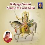 Kaliyuga Swamy - Kalki Bhagwaan Songs