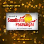 Non Filmy Songs By Saadhagaparavaigal - Vol 1