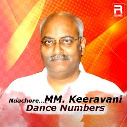 Naachore...MM. Keeravani Dance Numbers songs