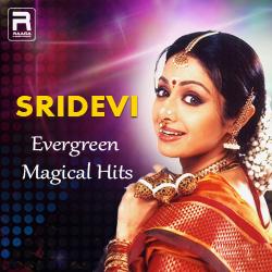 Sridevi - Evergreen Magical Hits songs
