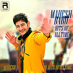 Mahesh Babu - Hits of Alltime songs