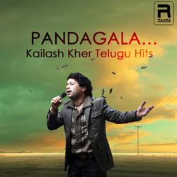 Pandagala... Kailash Kher Telugu Hits songs