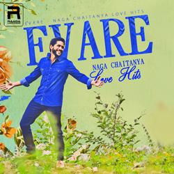 Evare - Naga Chaitanya Love Hits songs