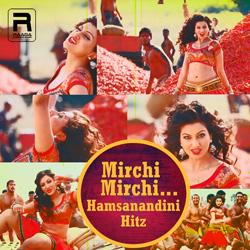 Mirchi Mirchi - Hamsa Nandini Hitz songs