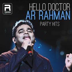 Hello Doctor - AR. Rahman Party Hits songs