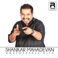 Shankar Mahadevan Unstoppable Hits (Top 50 Songs) songs