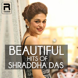 Beautiful Hits Of Shraddha Das songs