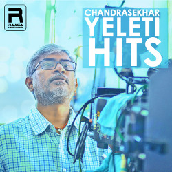 Chandrasekhar Yeleti Hits songs