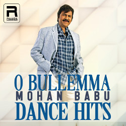 O Bullemma - Mohan Babu Dance Hits songs