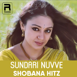 Sundari Nuvve - Shobana Hitz songs