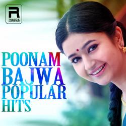 Poonam Bajwa Popular Hits songs