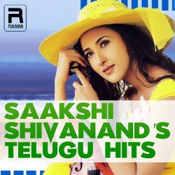 Saakshi Shivanand's Telugu Hits songs