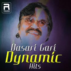 Dasari Gari Dynamic Hits songs