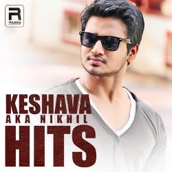 Keshava Aka Nikhil Hits songs