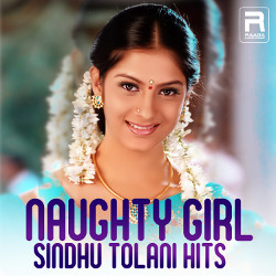 Naughty Girl Sindhu Tolani Hits songs