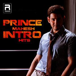 Prince Mahesh Intro Hits songs