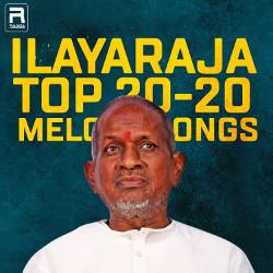 Ilayaraja Top 20-20 Melody Songs songs
