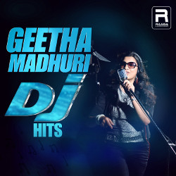 Geetha Madhuri DJ Hits songs