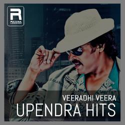 Veeradhi Veera - Upendra Hits songs