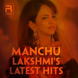 Manchu Lakshmi's Latest Hits songs