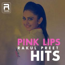 Pink Lips - Rakul Preet Hits songs
