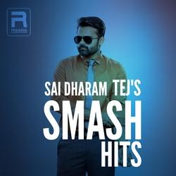 Sai Dharam Tej's Smash Hits songs