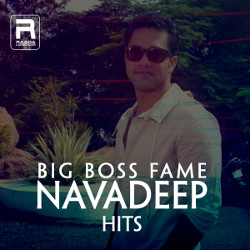 Big Boss Fame Navadeep Hits songs