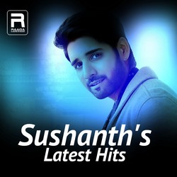 Sushanths Latest Hits songs
