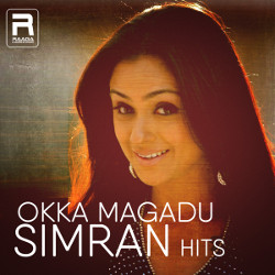 Okka Magadu - Simran Hits songs