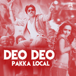 Deo Deo - Pakka Local songs