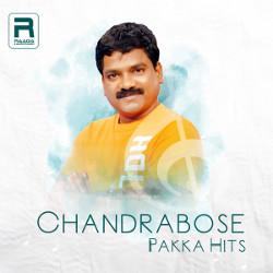 Chandrabose Pakka Hits songs