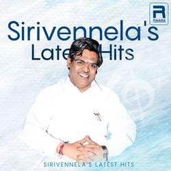 Sirivennelas Latest Hits songs