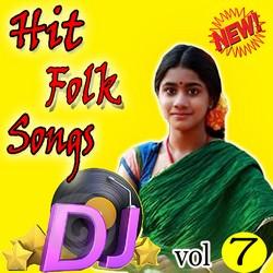Telugu Folk Dj Songs - Vol 7 songs