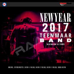 New Year 2017 Teen Maar Band songs