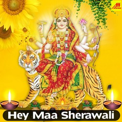 Hey Maa Sherawali songs