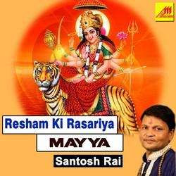 Resham Ki Rasariya Mayya songs