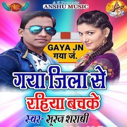 Gaya Jila Se Rahiya Bachke songs