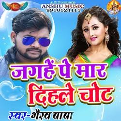 Jagahe Pa Mar Dihale Chot songs