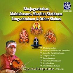 Bhajagovindam, Mahishasura Mardini Stothram, Lingashtakam and Other Slokas songs