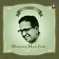 Live Concert Series (Madurai Mani Iyer) - Vol 1 songs